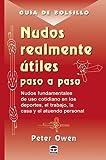 Guía de Bolsillo. NUDOS REALMENTE ÚTILES PASO A PASO (Guia De Bolsillo)